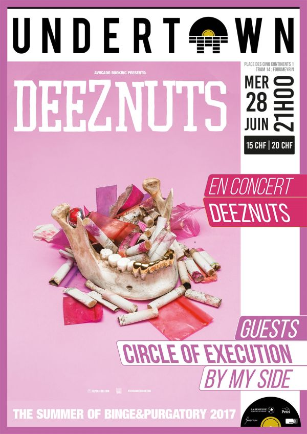 DEEZ NUTS, By My Side + Guest TBA / Undertown @ Undertown, Meyrin (GE)