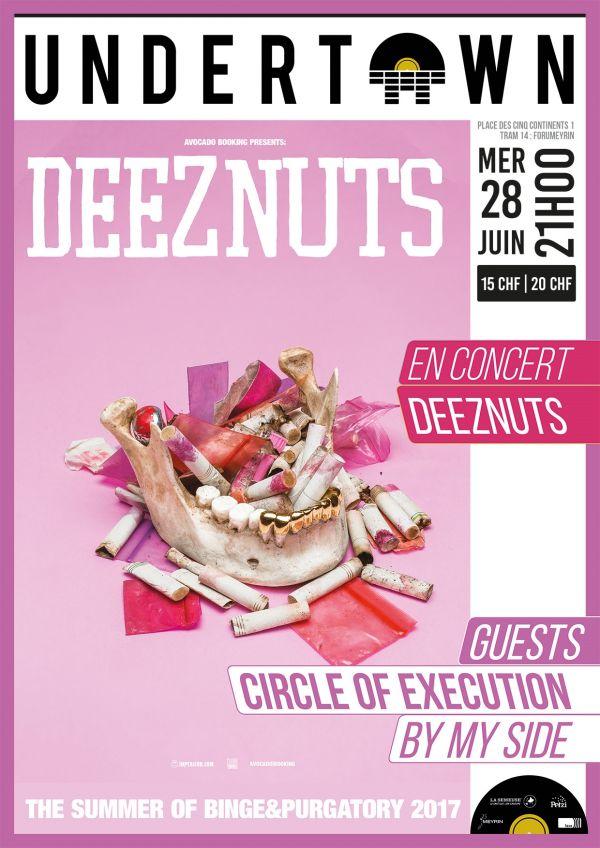 DEEZ NUTS, By My Side + Guest TBA / Undertown @ Undertown, Meyrin (GE)